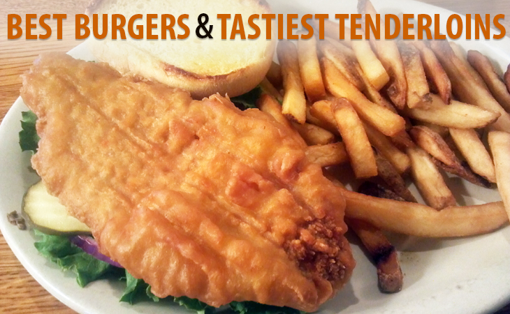 Best Burgers & </br>Tastiest Tenderloins